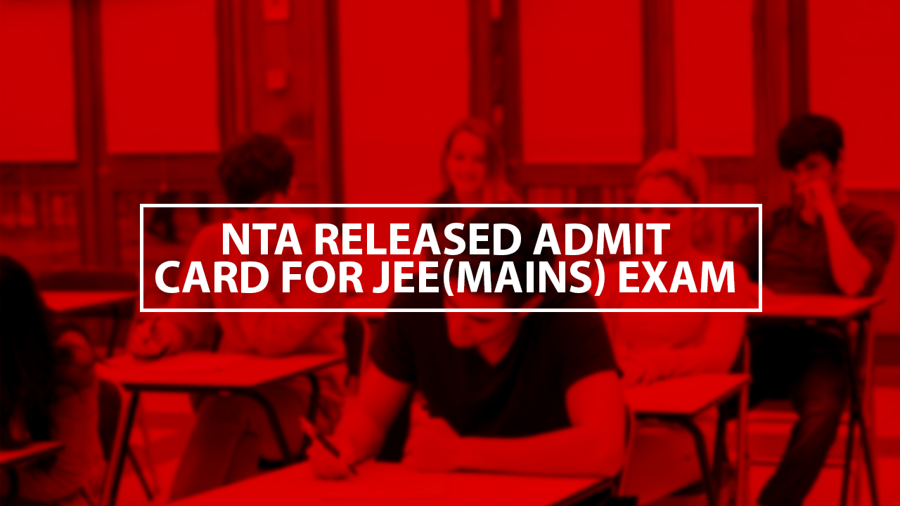 NTA released safety plan and admit cards for JEE (Main) and NEET exams