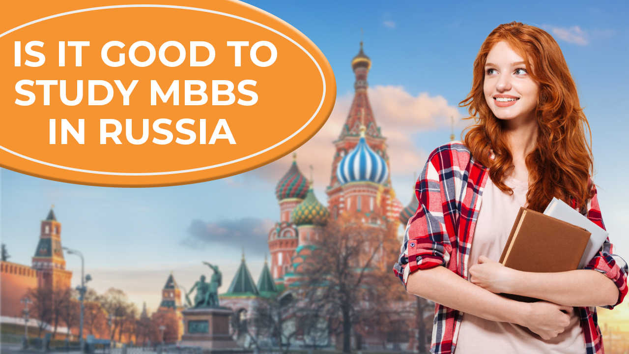 Is It Good to Study MBBS in Russia