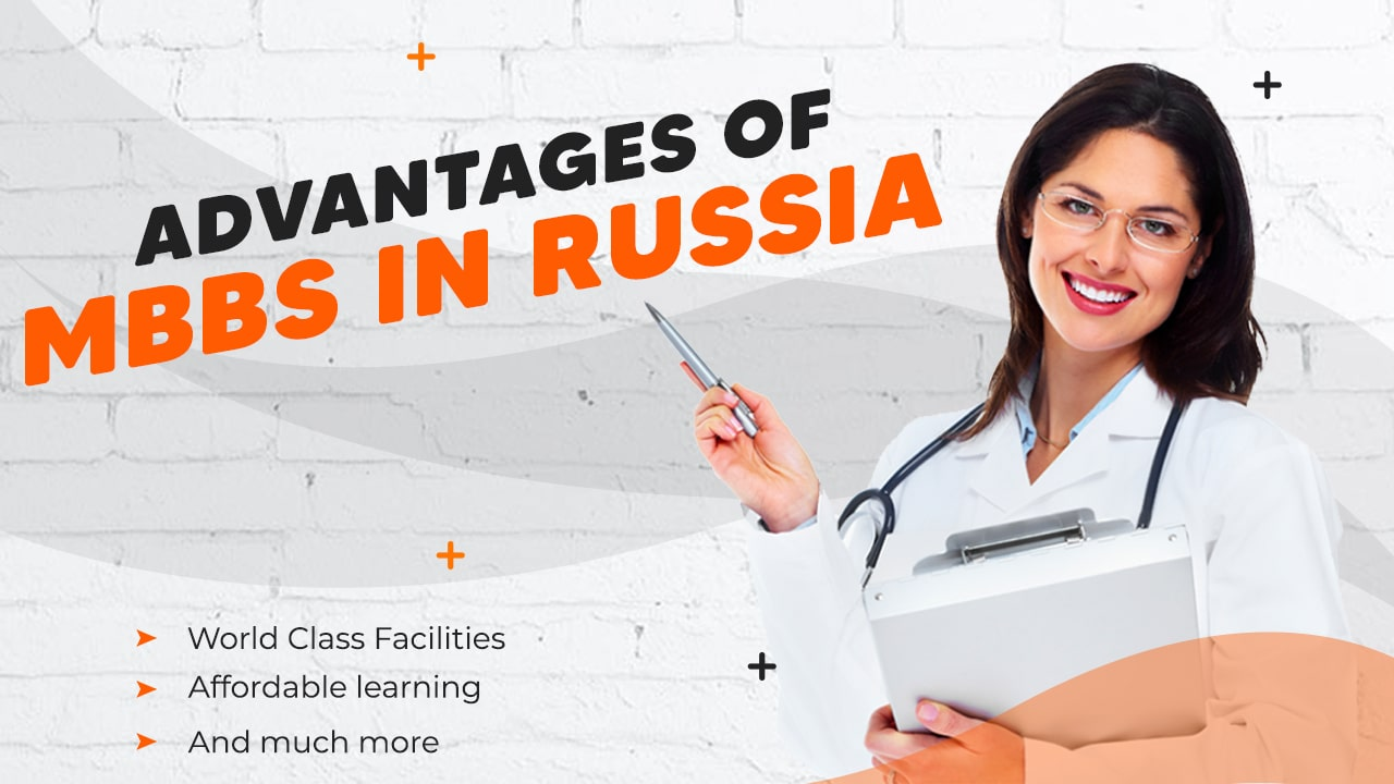 ADVANTAGES OF MBBS IN RUSSIA