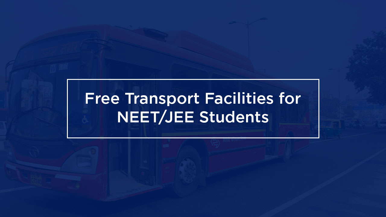 JEE Main, NEET 2020: IIT Delhi, MP and Chhattisgarh State to Provide Free Transport Facilities for NEET/JEE Students