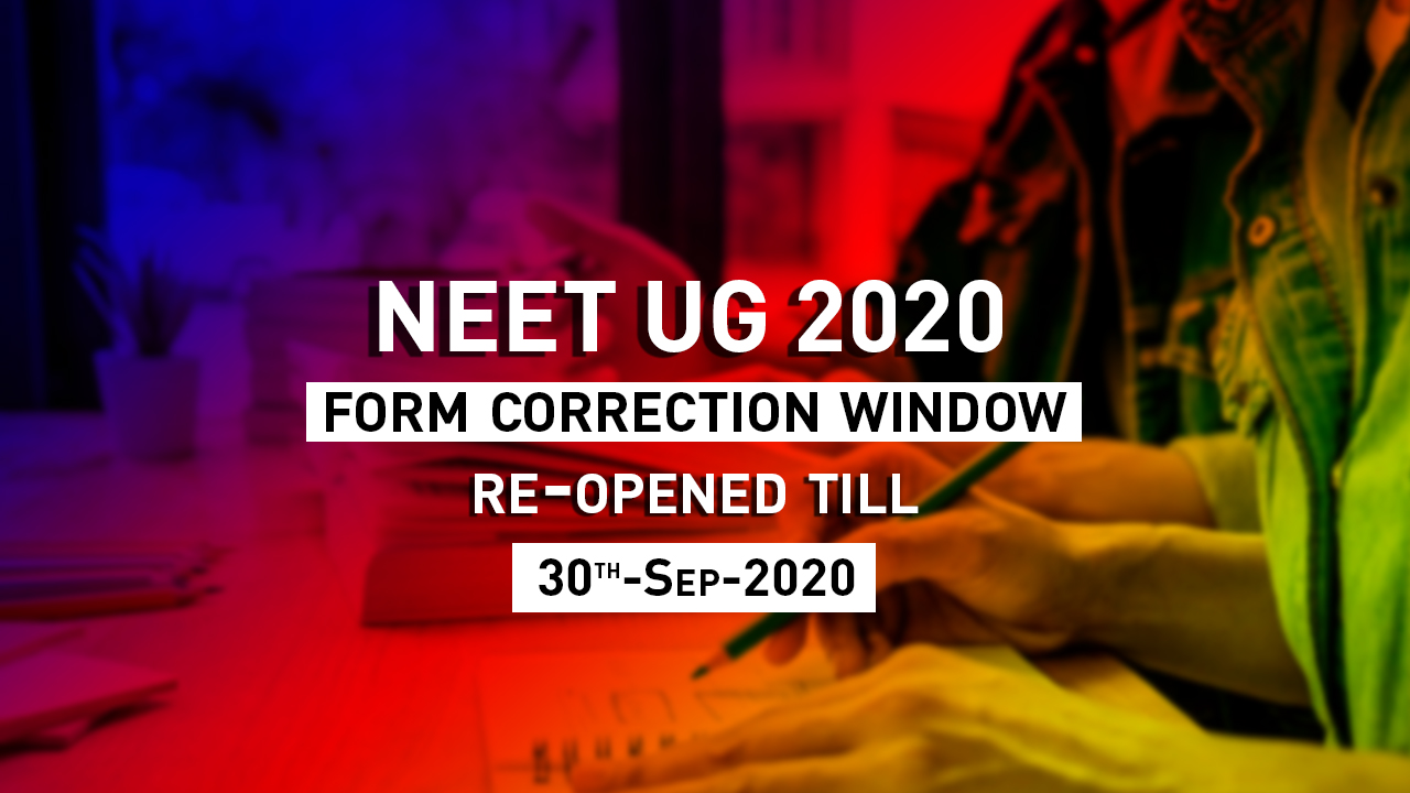 NEET UG 2020 form correction window re-opened