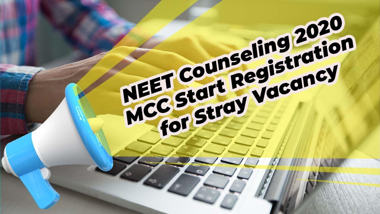 NEET Counseling 2020 MCC Start Registration for Stray Vacancy